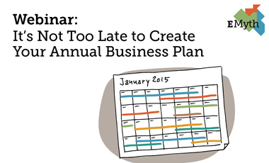 Its Not Too Late To Create An Annual Plan EMyth Webinar Recording - E myth business plan template